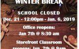 Winter Break 2018! Office & Storefront hours below.
